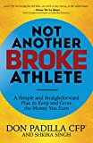 #2: Not Another Broke Athlete: A Simple and Straightforward Plan to Keep and Grow the Money You Earn