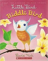 Little Bird, Biddle Bird