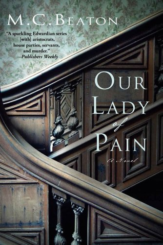 Our Lady of Pain: An Edwardian Murder Mystery (Edwardian Murder Mysteries Book 4)