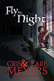 Fly by Night (Criminal Elements Book 2) by [Meyers, Clare, Meyers, Cris]