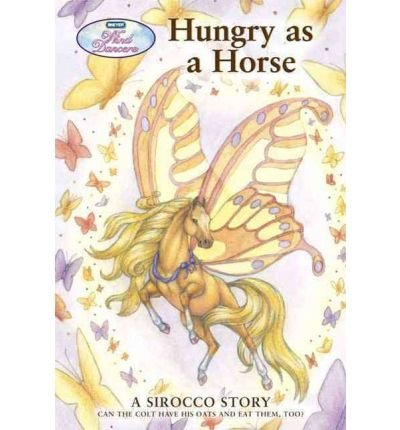 Wind Dancers #8: Hungry as a Horse (Breyer Wind Dancers) (Paperback) - Common