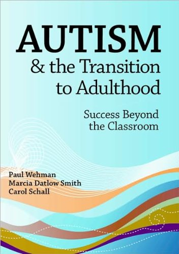 Autism & the Transition to Adulthood (text only) 1st (First) edition by P.Wehman,M.D.Smith,C.Schall