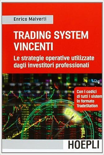 95930c8024 Amazon.it: Trading Systems vincenti. Le strategie operative utilizzate  dagli investitori professionali - Enrico Malverti - Libri