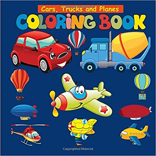 Cars, Trucks And Planes: Coloring Book Activity For Preschooler: Cars Coloring Book For Kids Ages 2-4 4-8 Downloads Torrent