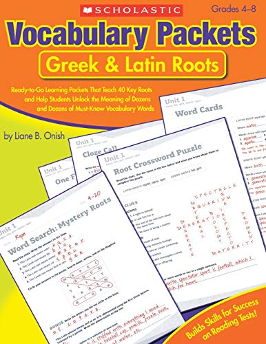 Vocabulary Packets: Greek & Latin Roots: Ready-to-Go Learning Packets That Teach 40 Key Roots and Help Students Unlock the Meaning of Dozens and Dozens of Must-Know Vocabulary Words (Best Latin Curriculum For Elementary)