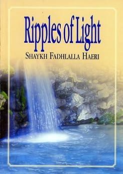 Ripples of Light (English Edition) de [Haeri, Shaykh Fadhlalla]