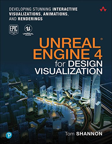 Unreal Engine 4 for Design Visualization: Developing Stunning Interactive Visualizations, Animations, and Renderings (Game Design) (Best Game Ui Design)