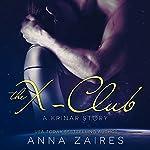 The X-Club: A Krinar Story   Anna Zaires,Dima Zales
