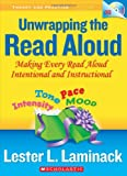 img - for Unwrapping the Read Aloud: Making Every Read Aloud Intentional and Instructional (Theory and Practice in Action) book / textbook / text book