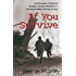 If You Survive: From Normandy to the Battle of the Bulge to the End of World War II, One American Officer's Riveting True Story
