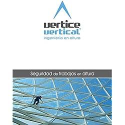 VERTICE VERTICAL | Seguridad de trabajos en altura: Manual de formación