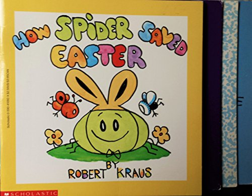 Robert Kraus 4 Book Set: How Spider Saved Easter; Spider's Baby-Sitting Job; How Spider Saved The Baseball Game & How Spider Saved -