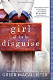 Girl in Disguise: A Novel