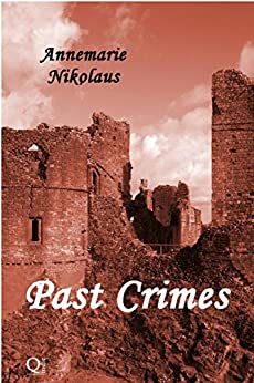 Past Crimes by [Nikolaus, Annemarie]