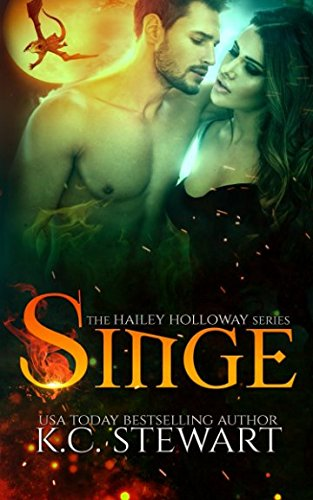 Singe (The Hailey Holloway Series) (Volume 2) by K.C. Stewart