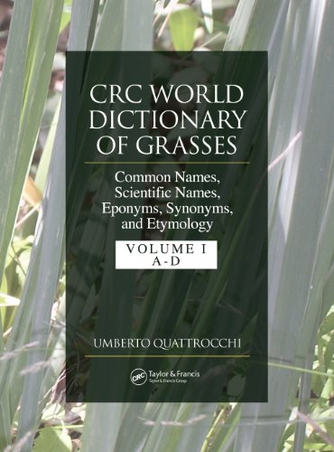Download CRC World Dictionary of Grasses: Common Names, Scientific Names, Eponyms, Synonyms, and Etymology – 3 Volume Set: v. 2 Pdf
