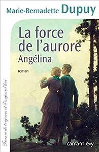 """Afficher """"Angélina n° 3<br /> La force de l'aurore"""""""