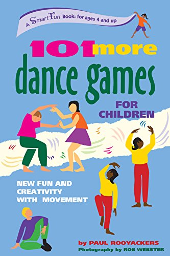 101 More Dance Games for Childre...