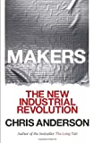 Makers: The New Industrial Revolution, Chris Anderson, 0307720950