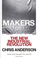 Makers: The New Industrial Revolution Front Cover