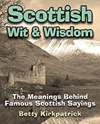 Scottish Wit & Wisdom: The Meanings Behind Famous Scottish Sayings