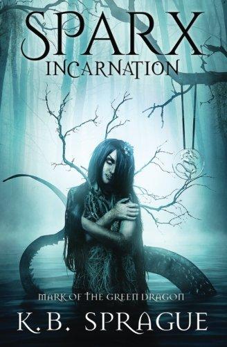 Download SPARX Incarnation: Mark of the Green Dragon (SPARX Series 1) (Volume 1) PDF