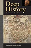 Deep History, Andrew Shryock and Mary Stiner, 0520274628