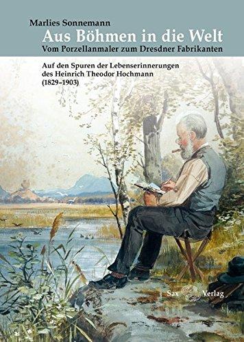 Aus Böhmen in die Welt: Vom Porzellanmaler zum Dresdner Fabrikanten