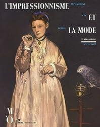 L'impressionnisme et la mode : Exposition présentée à Paris au musée d'Orsay du 25 septembre 2012 au 20 janvier 2013, à New York au Metropolitan ... of Chicago du 25 juin au 22 septembre 2013