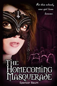 The Homecoming Masquerade (Girls Wearing Black: Book One) by [Baum, Spencer]