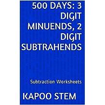 500 Subtraction Worksheets with 3-Digit Minuends, 2-Digit Subtrahends: Math Practice Workbook (500 Days Math Subtraction Series 7)