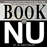 Book of NU: 10 Principles of Sustainability for Mind, Body, & Planet