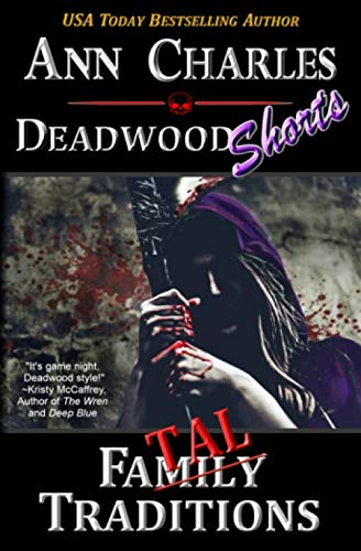 Fatal Traditions: A Short Story from the Deadwood Humorous Mystery Series (Deadwood Shorts)