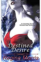 Destined Desire: A COLONY World Paranormal Romance Paperback