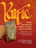 img - for Kufic Stone Inscription Culture, Script, and Graphics: The Aesthetic Art and Global Heritage of Early Kufic Calligraphy book / textbook / text book
