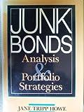 Junk Bonds, Jane T. Howe, 0917253728