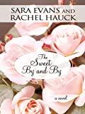 The Sweet By and By (Thorndike Christian Fiction)