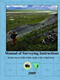This _Manual of Surveying Instruction represents the latest in series of official and binding survey instructions dating back to 1804; the most recent prior to this edition was issued in 1973. The dominant federal policy has shifted from one favoring...