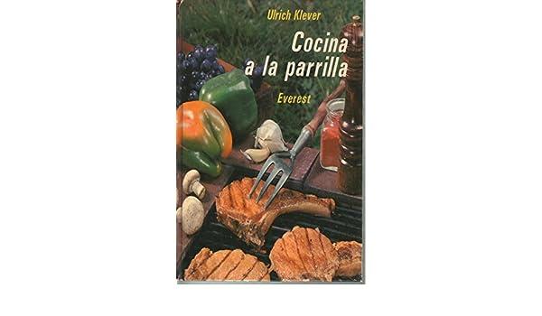Cocina a la Parrilla (Spanish Edition): Ulrich Klever ...