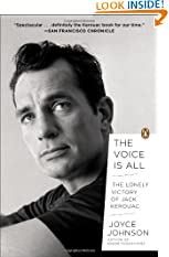 The Voice Is All: The Lonely Victory of Jack Kerouac (Paperback)