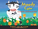 img - for Moody Cow Learns Compassion book / textbook / text book