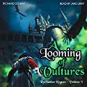 A Looming of Vultures: Ruritanian Rogues, Book 1 Audiobook by Richard Storry Narrated by Jake Urry