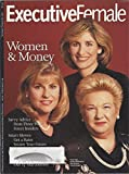img - for Executive Female January - February 1997: Women & Money, Savvy Advice from Three Wall Street Insiders, Smart Moves: Get a Raise Secure Your Future and other articles book / textbook / text book