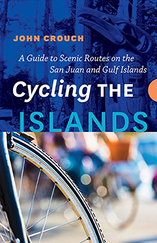 Cycling The Islands: A Guide To Scenic Routes On The San Juan And Gulf Islands