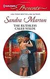 The Ruthless Caleb Wilde, Sandra Marton, 0373131143