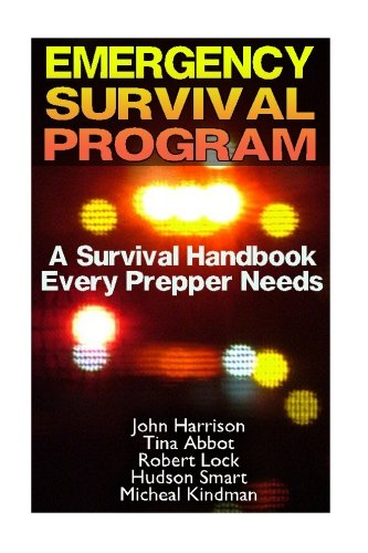 Emergency Survival Program: A Survival Handbook Every Prepper Needs: (Prepper's Guide, Survival Guide, Alternative Medicine, Emergency)