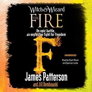 The Fire: Witch & Wizard, Book 3 Hörbuch