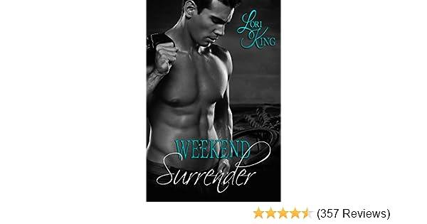 Weekend Surrender Surrender Series Book 1 Kindle Edition By Lori