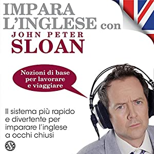 Impara l'inglese con John Peter Sloan - Nozioni di base per lavorare e viaggiare Audiobook