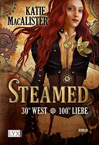Steamed - 30° West - 100° Liebe Taschenbuch – 8. September 2011 Katie MacAlister Theda Krohm-Linke LYX 3802584309